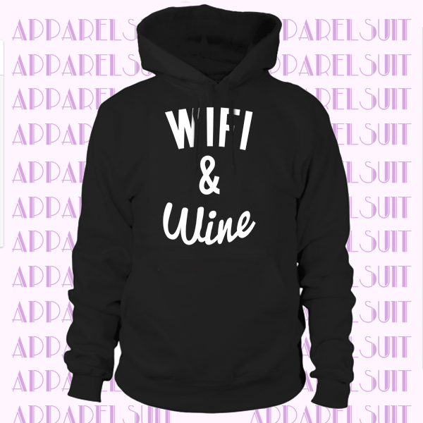 Novelty Hoodie Wifi And Wine Makes Everything Fine Food Slogan Joke