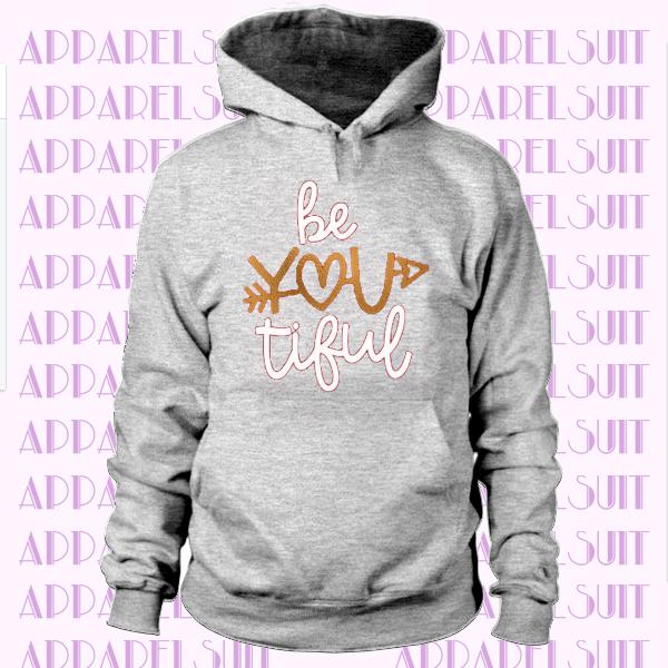 Valentine's Day Hoodie & Crew Neck Sweatshirt Be You Tiful Hoodie - Cute Hoodie