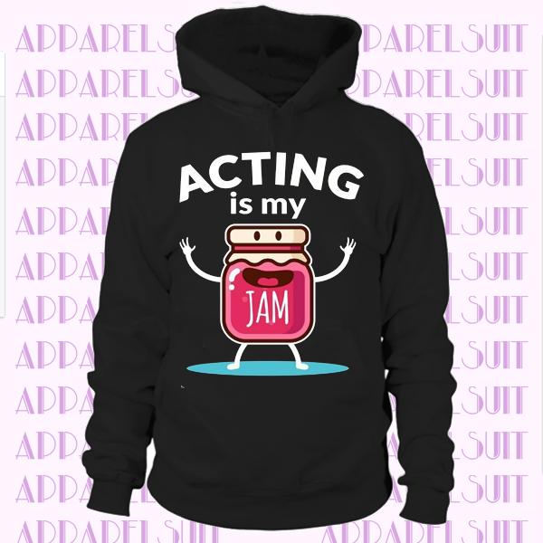 Acting Is My Jam Hoodie